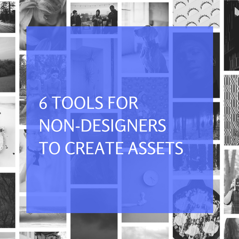 6 Tools to Create Assets for Non-Designers